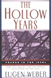 The Hollow Years, Eugen Weber, 0393314790