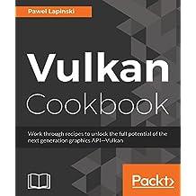Vulkan Cookbook: Solutions to next gen 3D graphics API
