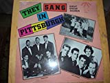 THEY SANG IN PITTSBURGH GREAT GROUP SOUNDS VOLUME 1 LP (12