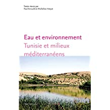 Eau et environnement: Tunisie et milieux méditerranéens (Sociétés, Espaces, Temps)