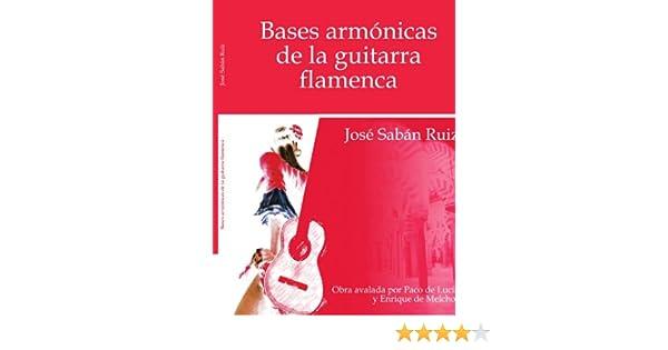 Bases Armonicas De La Guitarra Flamenca: Amazon.es: Ruiz, Jose Saban: Libros