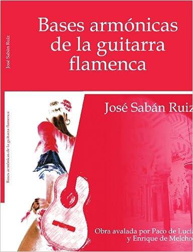 Bases Armonicas De La Guitarra Flamenca: Amazon.es: Jose Saban Ruiz: Libros