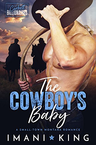 The Cowboy's Baby: A Small Town Montana Romance (Corbett Billionaires Book 1) cover