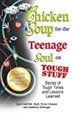 Chicken Soup for the Teenage Soul on Tough Stuff, Jack Canfield and Mark Victor Hansen, 1623611199
