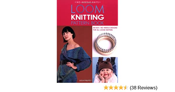 Loom Knitting Pattern Book 38 Easy No Needle Designs For All Loom