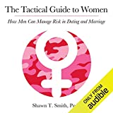 The Tactical Guide to Women: How Men Can Manage