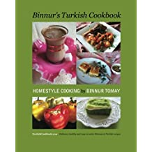 Binnur's Turkish Cookbook: Turkishcookbook.Com - Delicious, Healthy And Easy-To-Make Ottoman & Turkish Recipes