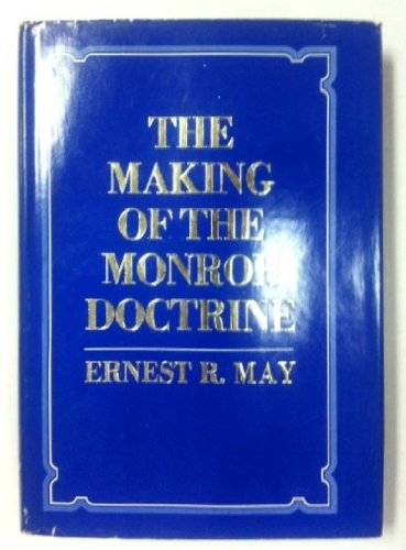 The Making of the Monroe Doctrine