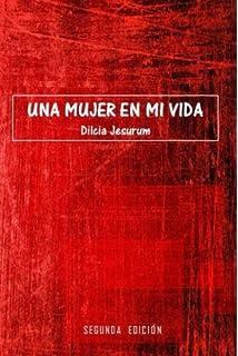 Una mujer en mi vida (Spanish Edition)