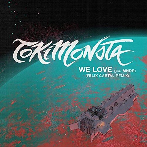 We Love (Feat. Mndr) [Felix Cartal Remix]