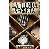 LA TIENDA SECRETA: Aventuras, misterio y suspense (Edición revisada) (Spanish Edition)