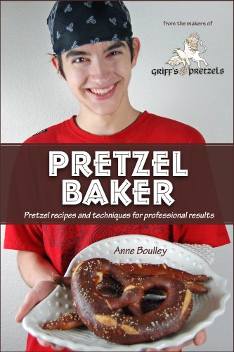 Pretzel Baker: Recipes and Techniques for Professional Results by [Boulley, Anne]