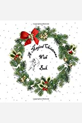 A Magical Christmas Wish  Book -  To Keep Wishes And Memories Of Yourself, Families And Love Ones.: Christmas photo album for keeping of memories and perfect as a gift Paperback