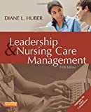 Leadership and Nursing Care Management 5th Edition