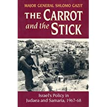 The Carrot and the Stick: Israel's Policy in the Administered Territories, 1967-68