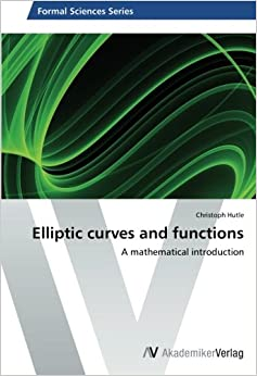 Elliptic curves and functions: A mathematical introduction