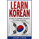 Learn Korean: A Guide to Learning the Basics of a New Language