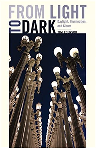 Book From Light to Dark: Daylight, Illumination, and Gloom