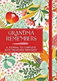 Grandma Remembers: A journal to complete with treasured memories