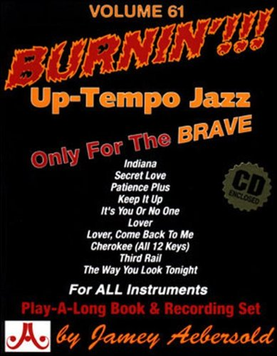- Vol. 61, Burnin'!!! Up-Tempo Jazz Standards (Book & CD set)
