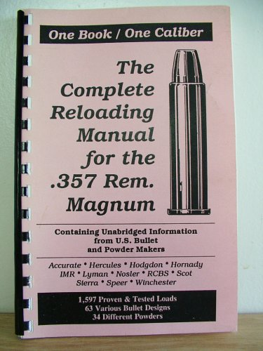 (THE COMPLETE RELOADING MANUAL FOR THE .357)