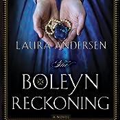 The Boleyn Reckoning: Boleyn Trilogy, Book 3 | Laura Andersen