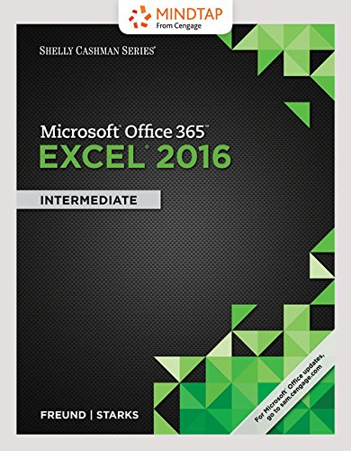 Bundle: Shelly Cashman Series Microsoft Office 365 & Excel 2016: Intermediate, Loose-leaf Version + LMS Integrated MindTap Computing, 1 term (6 ... Cashman Series Microsoft Office 365 & Excel