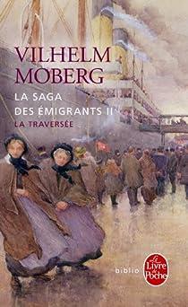 La Saga des émigrants, volume 2 : La Traversée (Livre de poche) par Vilhelm Moberg