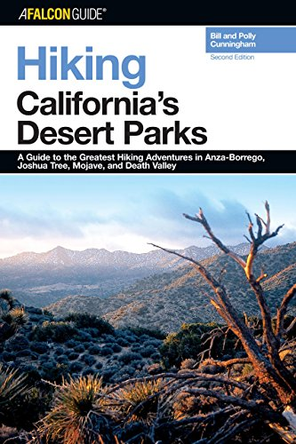 Hiking California's Desert Parks, 2nd: A Guide to the Greatest Hiking Adventures in Anza-Borrego, Joshua Tree, Mojave, and Death Valley (Regional Hiking Series)