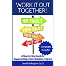 Work It Out Together!: A Step-by-Step Guide for Implementing a Peer Mediation Program