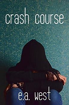 Crash Course by [West, E.A.]