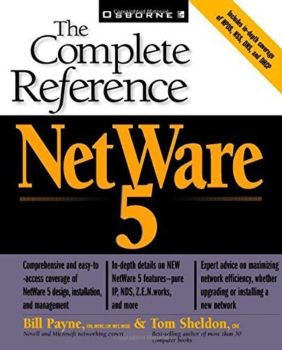 NetWare 5: The Complete Reference by Payne, William, Sheldon, Tom (1999) Paperback by McGraw-Hill Companies