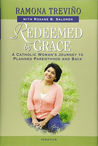 Redeemed By Grace  A Catholic Woman S Journey To Planned Parenthood And Back