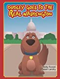 Dudley Goes to the Real Washington: And Discovers the Duds of Diplomacy by Russel, Andy (2012) Paperback