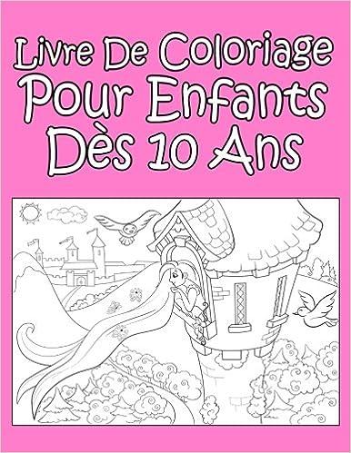 Livre De Coloriage Pour Enfants Des 10 Ans Pour Les Filles