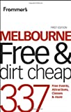Frommer's Melbourne Free and Dirt Cheap, Lee Mylne, 1742468616