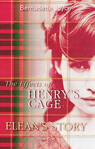Book: The Effects of Henry's Cage - Elean's Story by Bernadette Joyce