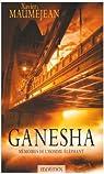 Ganesha : Mémoires de l'Homme-Eléphant par Mauméjean