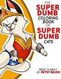 Do you like super heroes? How about cats? DUMB PUNS?! Then look no further than The Super Dumb Coloring Book of Super Dumb Cats! Brought to you by illustrator Betsy Bauer.
