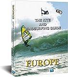 The Kite and Windsurfing Guide Europe: Deutsche Ausgabe
