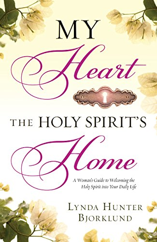 - My Heart, the Holy Spirit's Home: A Woman's Guide to Welcoming the Holy Spirit Into Your Daily Life