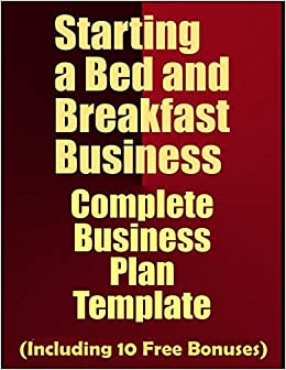 Starting a bed and breakfast business complete business plan turn on 1 click ordering for this browser accmission