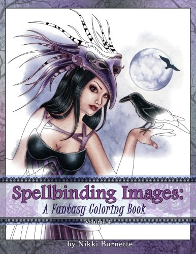 Spellbinding Images: A Fantasy Coloring Book (Volume -