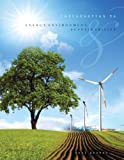 Introduction to Energy the Environment and Sustainability, Gannon, Paul, 0757599559