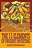 The 11 Elements of Prudent Investing, Andrew R. Karabinos, 0595234232
