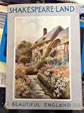 img - for SHAKESPEARE LAND - BEAUTIFUL ENGLAND book / textbook / text book