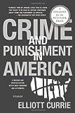 Crime and Punishment in America, Elliott Currie, 1250024218