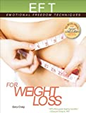 EFT for Weight Loss, Gary Craig, 1604150483