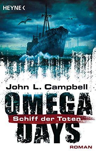Omega Days - Schiff der Toten: Roman