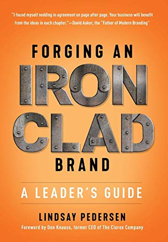 Forging An Ironclad Brand: A Leader's Guide (Forging Iron)